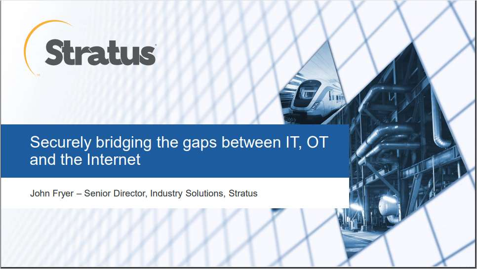 Securely Bridging the Gaps Between IT, OT and the Internet