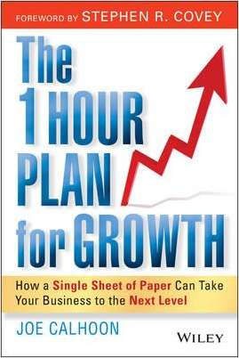 The 1 Hour Plan For Growth - How a Single Sheet of Paper Can Take Your Business to the Next Level