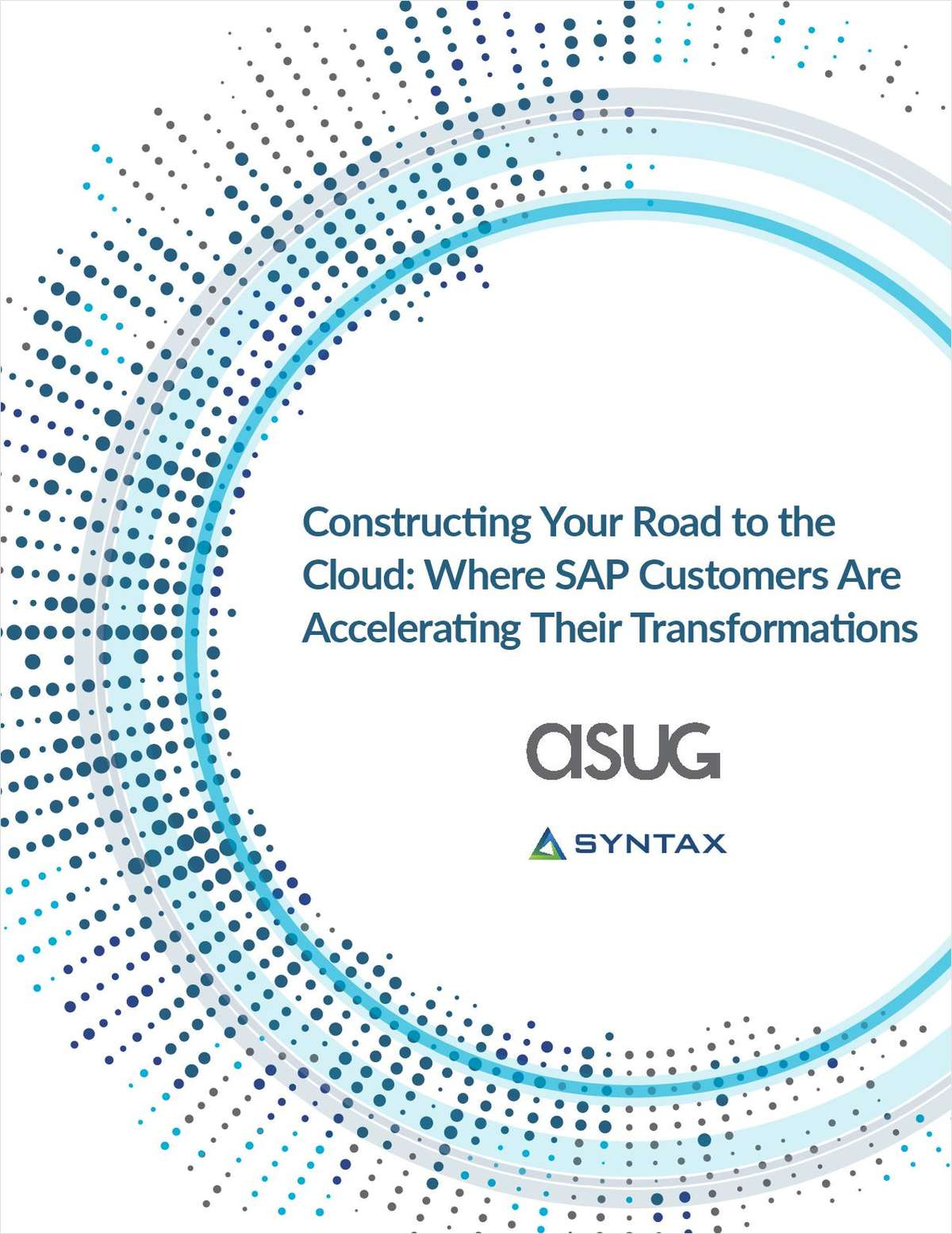Constructing Your Road to the Cloud: Where SAP Customers Are Accelerating Their Transformations