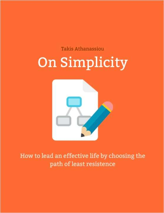 On Simplicity - How to Lead an Effective Life by Choosing the Path of Least Resistance