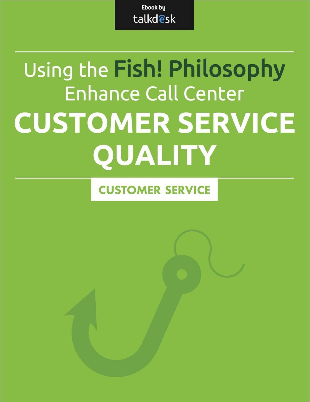 Using the Fish! Philosophy to Enhance Call Center Customer Service Quality