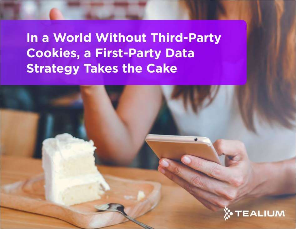 A First-Party Data Strategy Takes the Cake