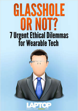 Glasshole or Not? 7 Urgent Ethical Dilemmas for Wearable Tech