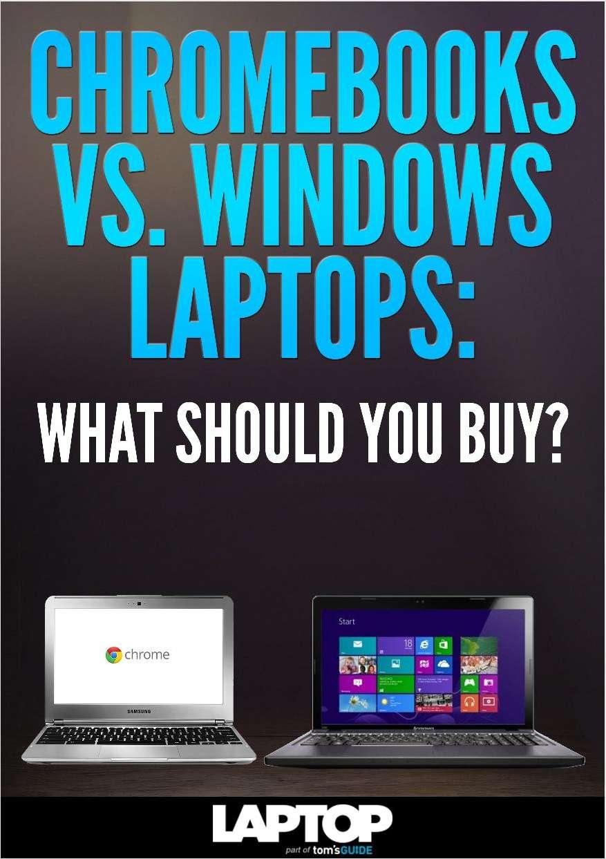 Chromebooks vs. Windows Laptops: What Should You Buy?