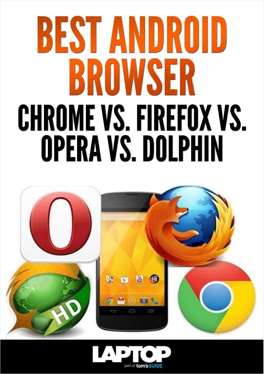 Best Android Browser: Chrome vs. Firefox vs. Opera vs. Dolphin