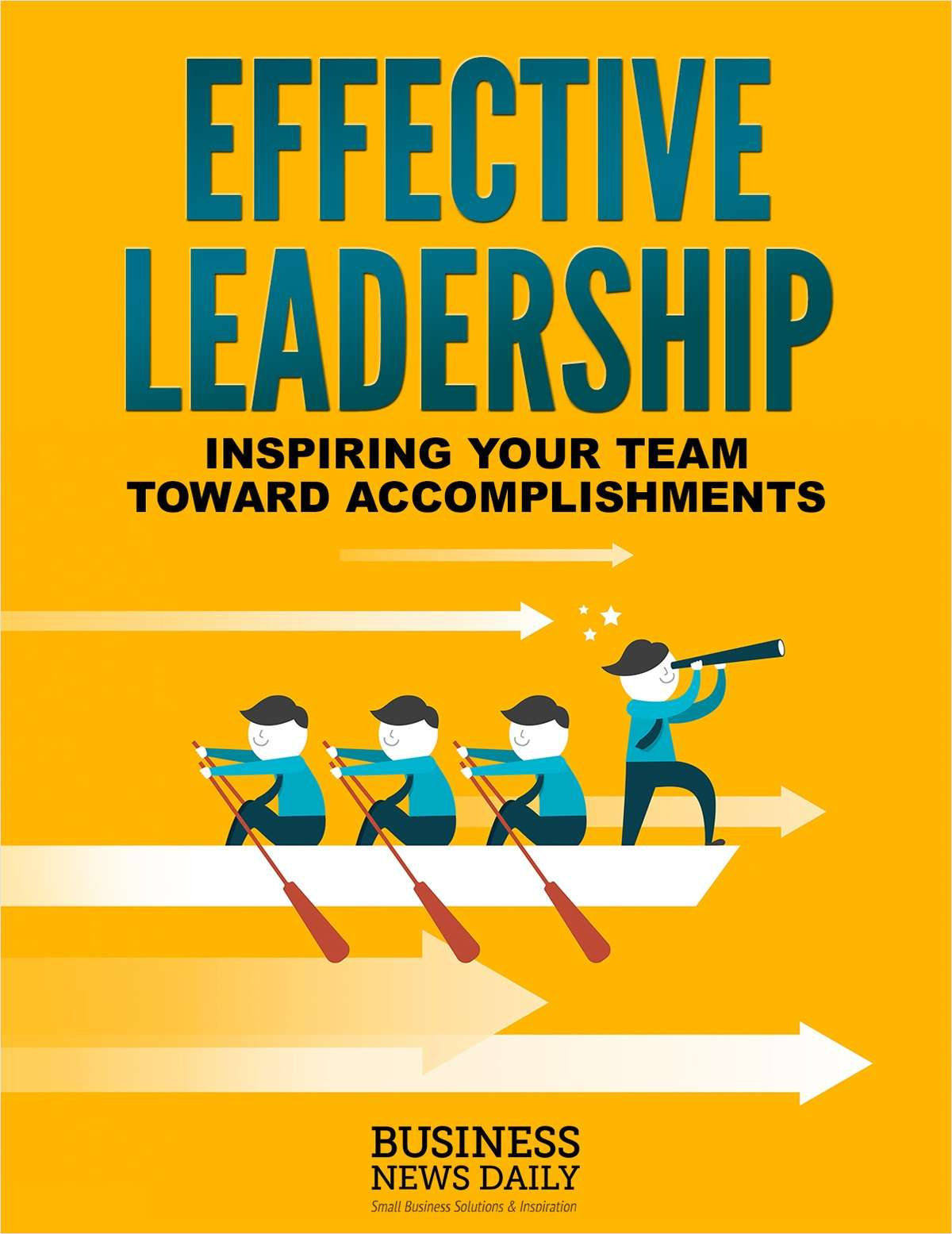 Effective Leadership - Inspiring Your Team Toward Accomplishments