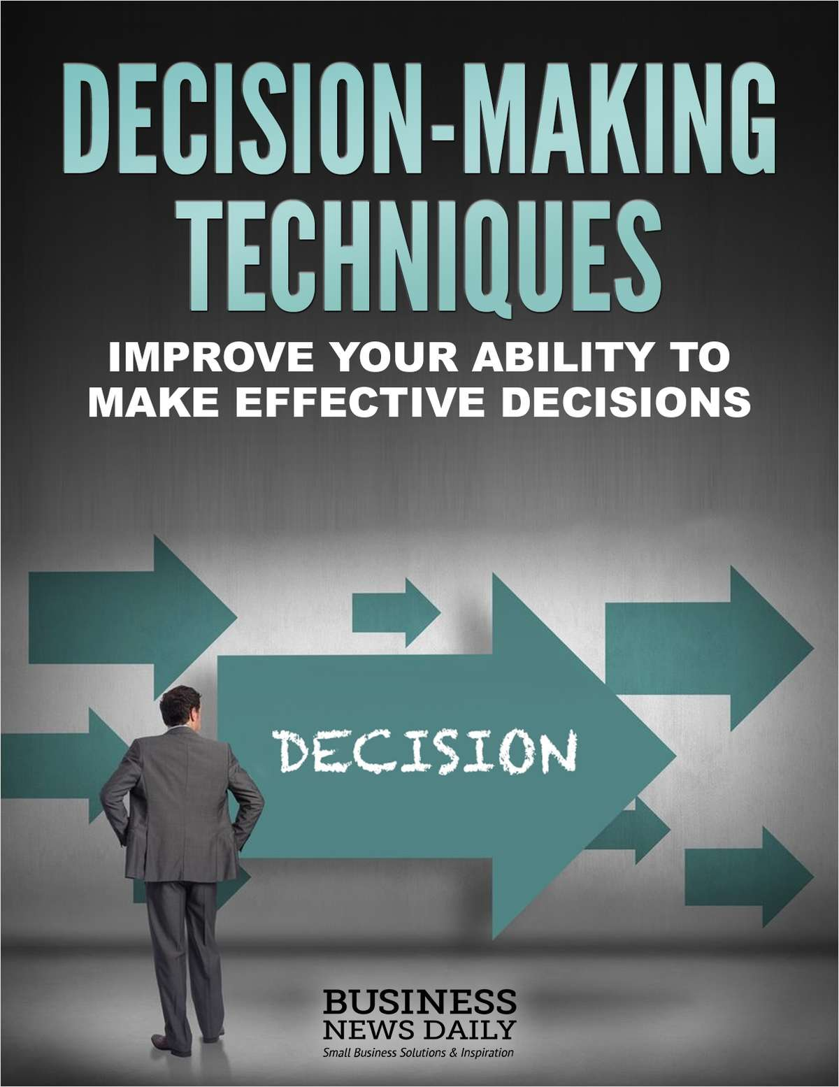 Decision-Making Techniques - Improve Your Ability to Make Effective Decisions