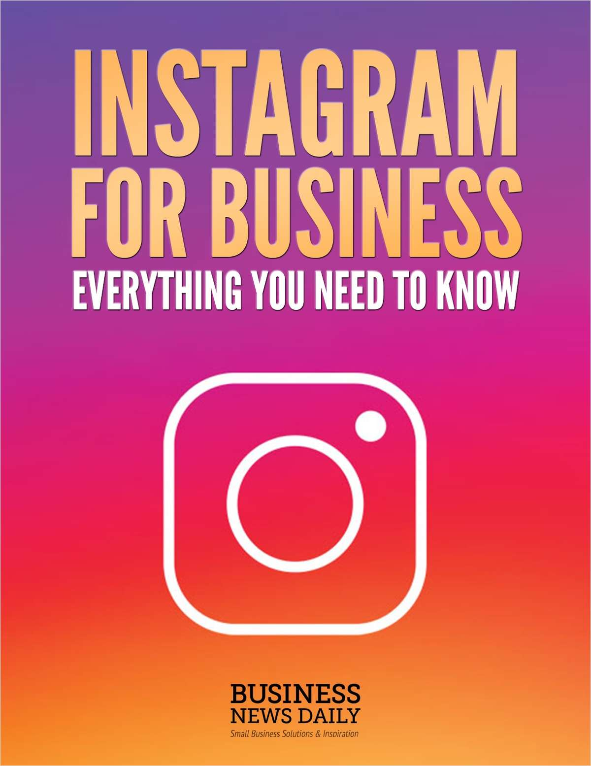 Instagram for Business - Everything You Need to Know