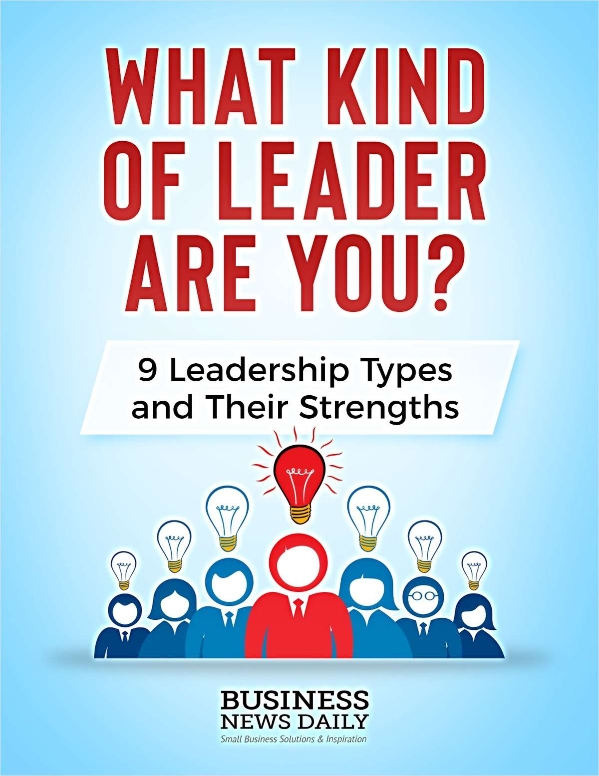What Kind of Leader Are You? 9 Leadership Types and Their Strengths