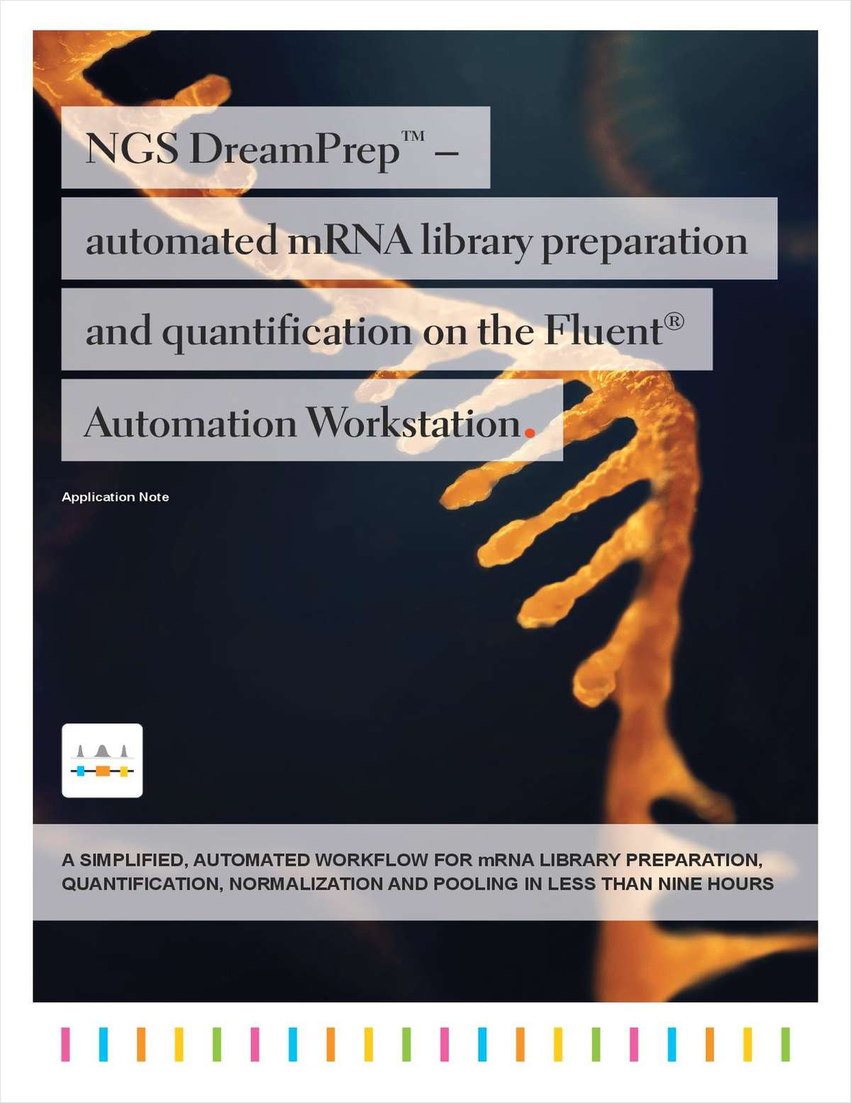 NGS Dreamprep -- Automated mRNA Library Preparation and Quantification on the Fluent Automation Workstation