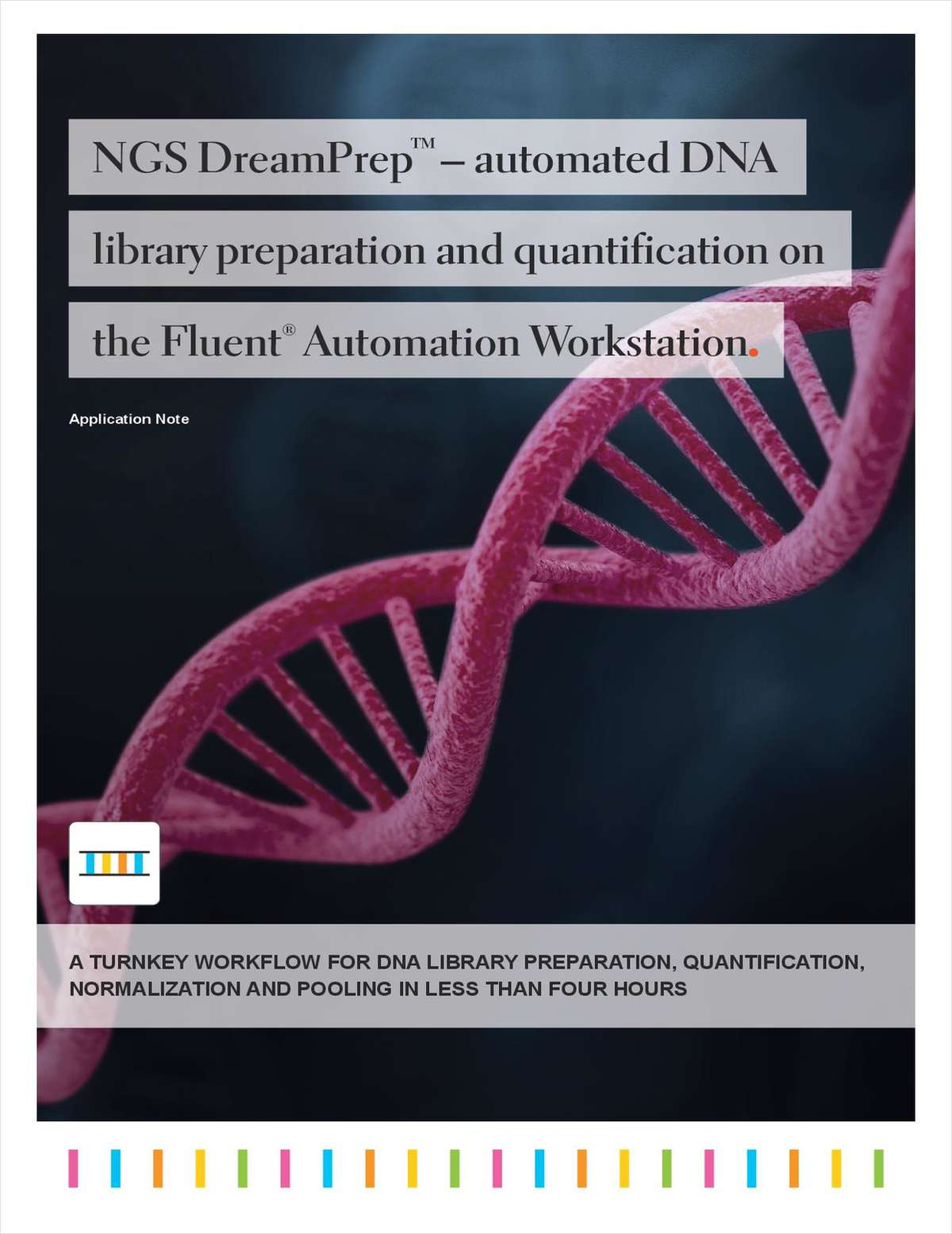 DreamPrep NGS-- Automated DNA Library Preparation and Quantification on The Fluent Automation Workstation