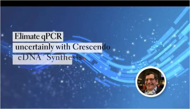 Eliminate qPCR Uncertainty with Crescendo cDNA Synthesis