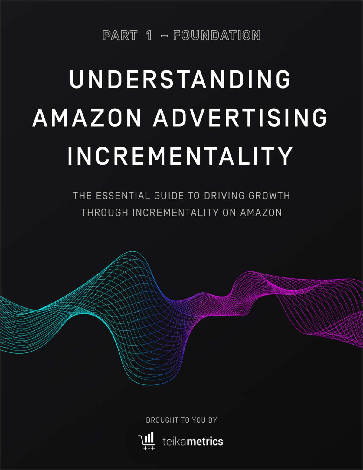 Understanding Amazon Advertising Incrementality Part 1: Foundation