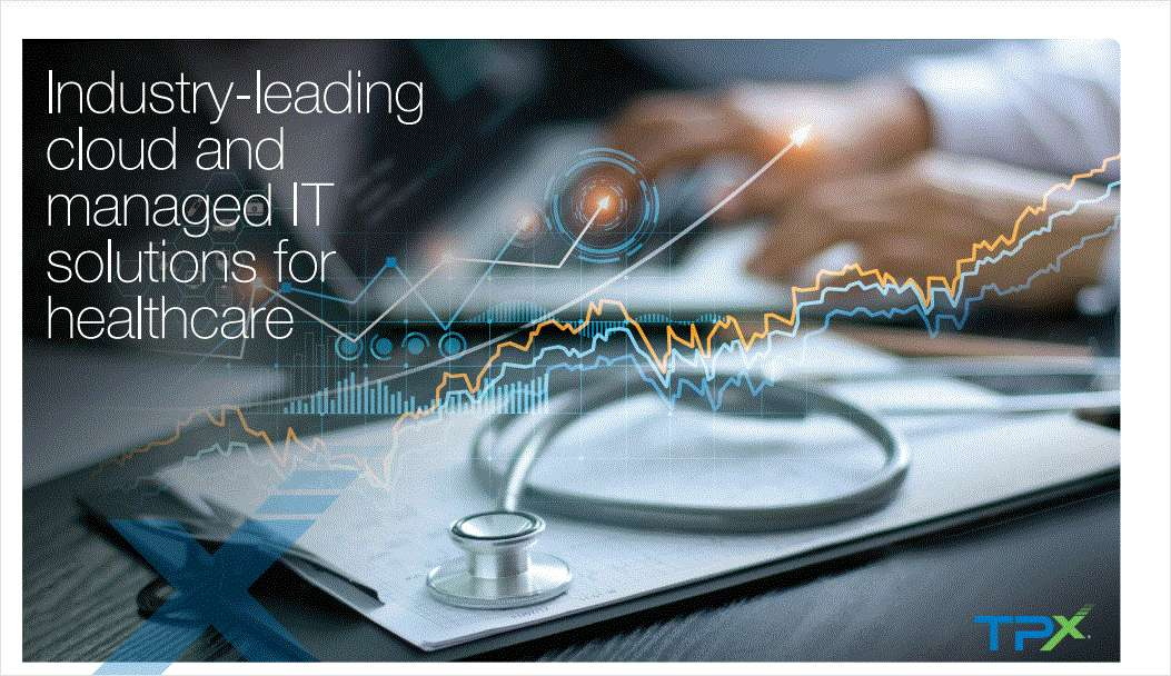 Industry-Leading Cloud and Managed IT Solutions for Healthcare