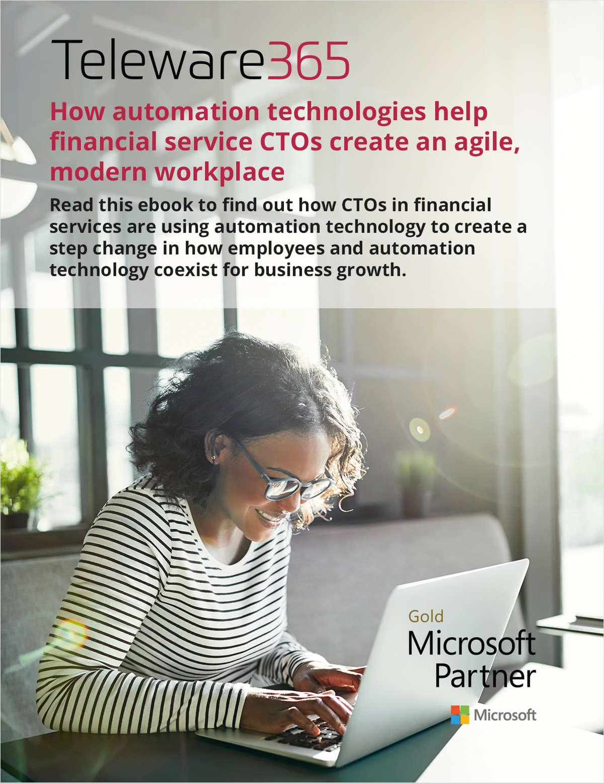 How automation technologies help financial service CTOs create an agile, modern workplace