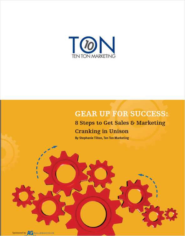 Gear Up for Success: 8 Steps to Get Sales & Marketing Cranking in Unison --  Free 27 Page eBook