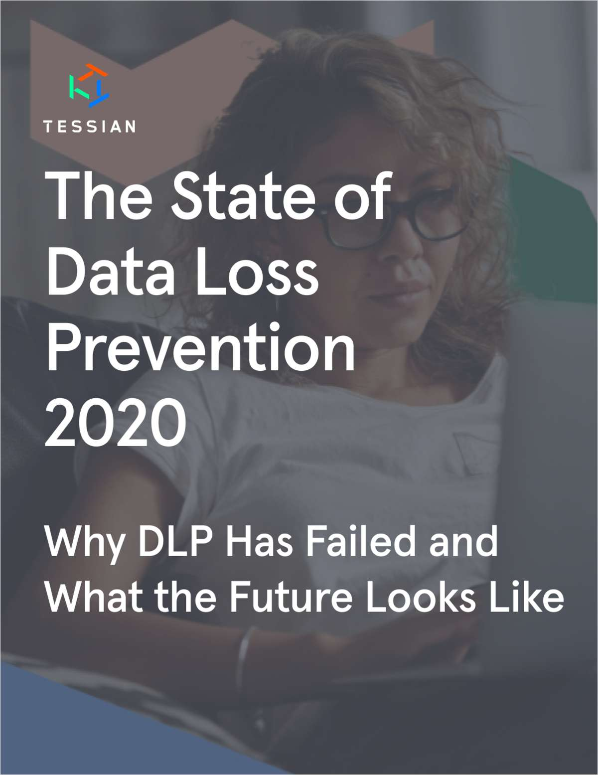 The State of Data Loss Prevention 2020: Why DLP Has Failed and What the Future Looks Like