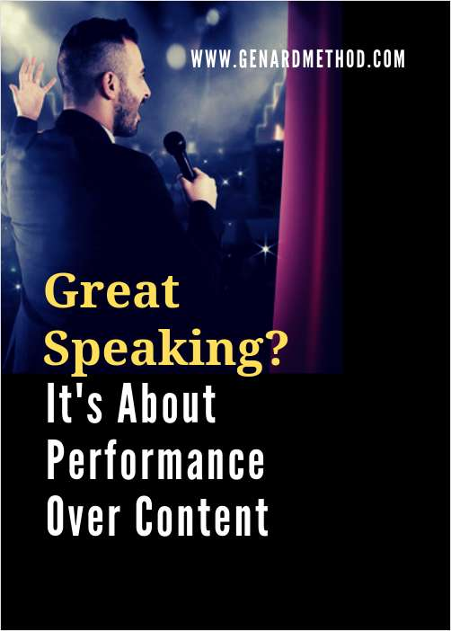 Great Speaking? It's About Performance Over Content