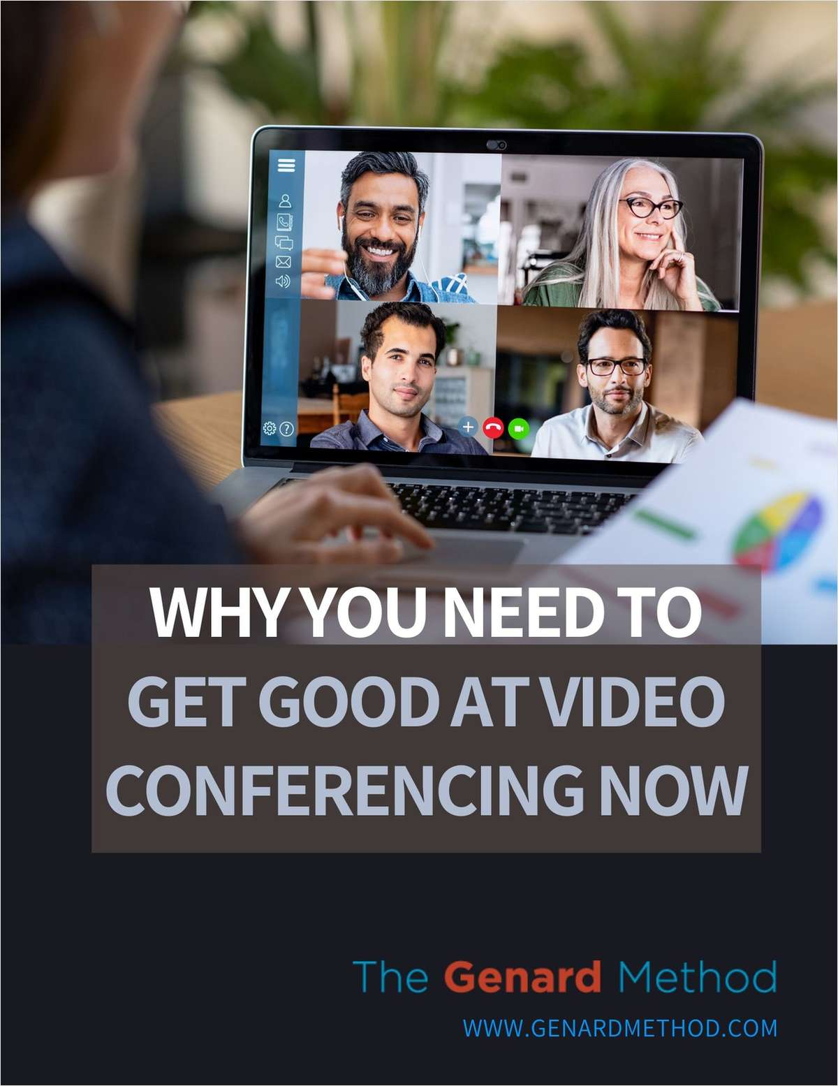 Why You Need to Get Good at Video Conferencing . . . Right Now!