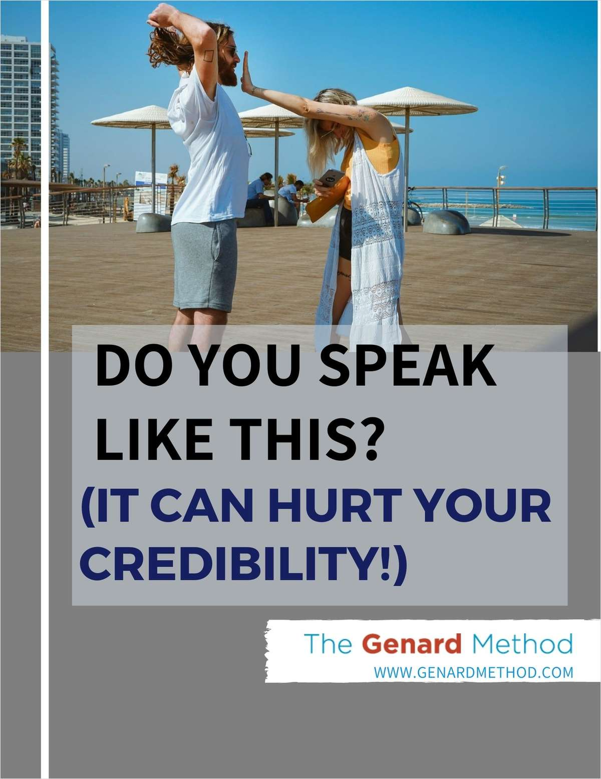 Do You Speak Like This? (It Can Hurt Your Credibility!)