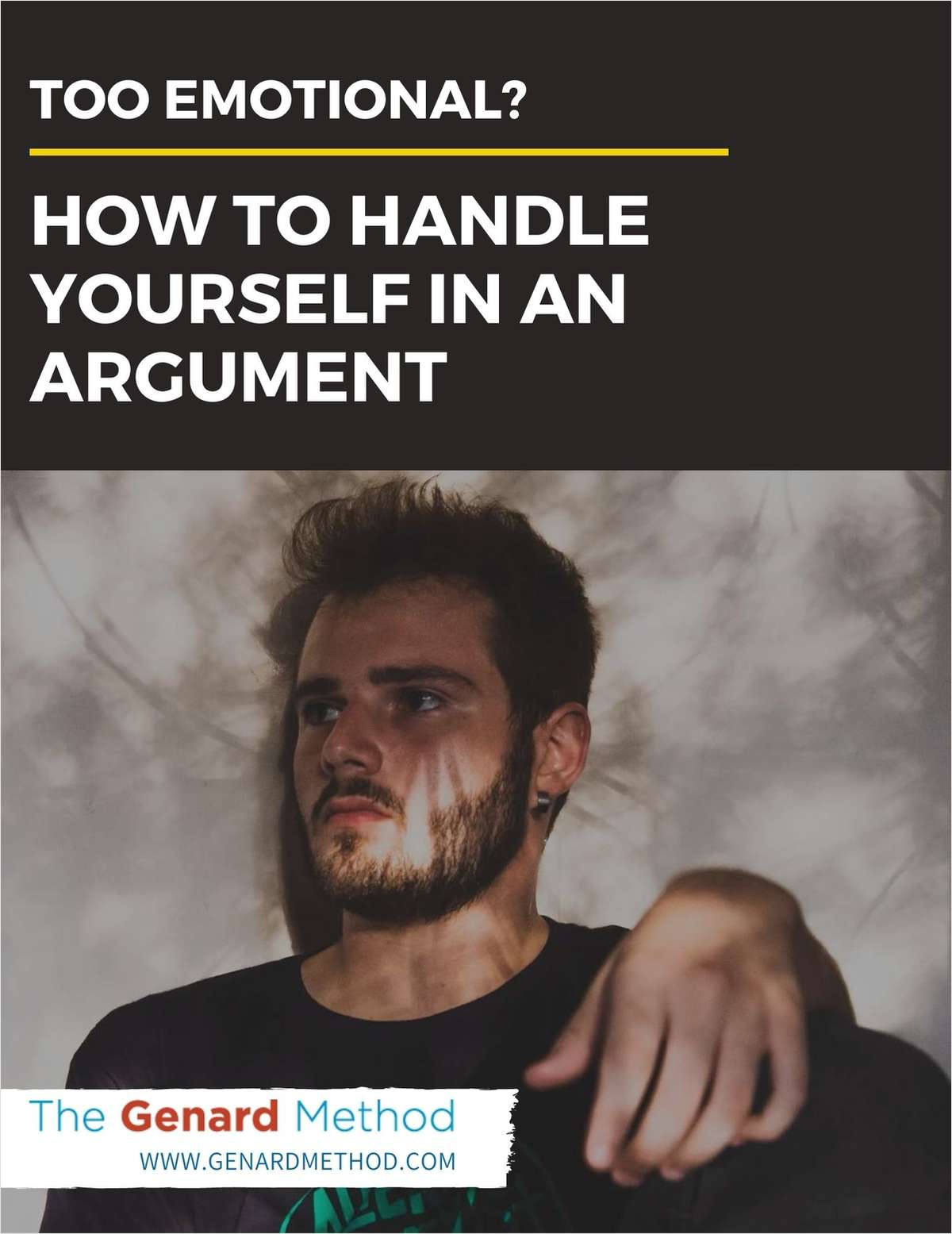 Too Emotional? -- How to Handle Yourself in an Argument
