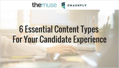 6 Essential Content Types For Your Candidate Experience