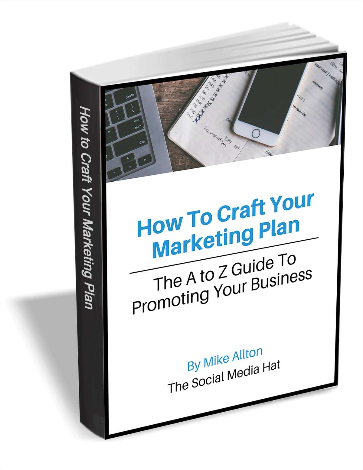 How To Craft Your Marketing Plan - The A to Z Guide To Promoting Your Business
