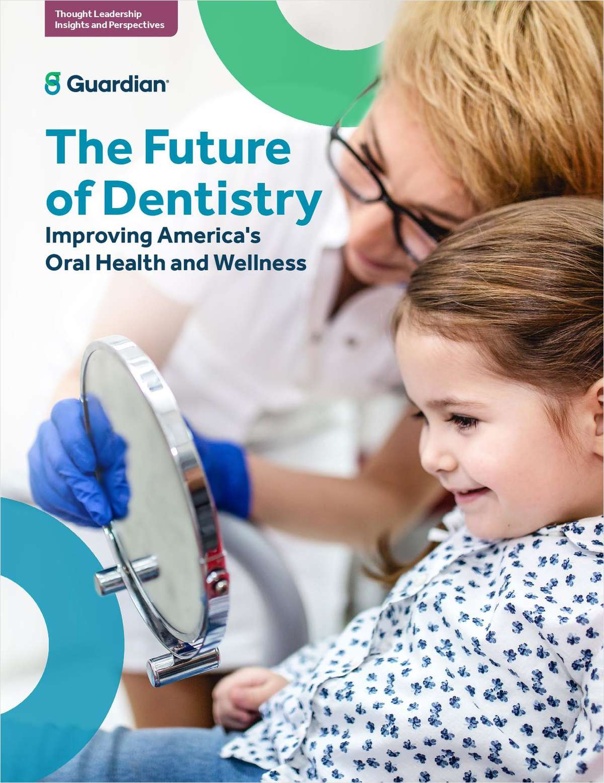 The Future of Dentistry: Improving America's Oral Health and Wellness