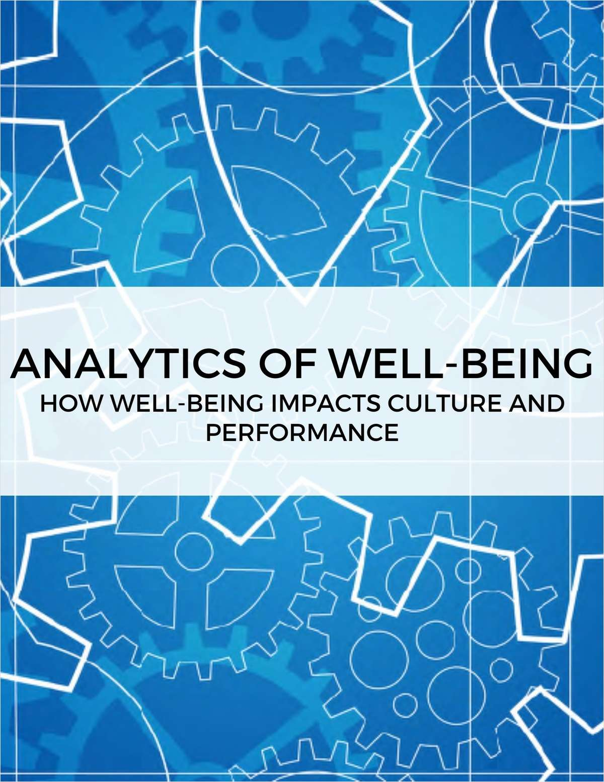 Analytics Of Well-Being: How Well-Being Impacts Culture and Performance