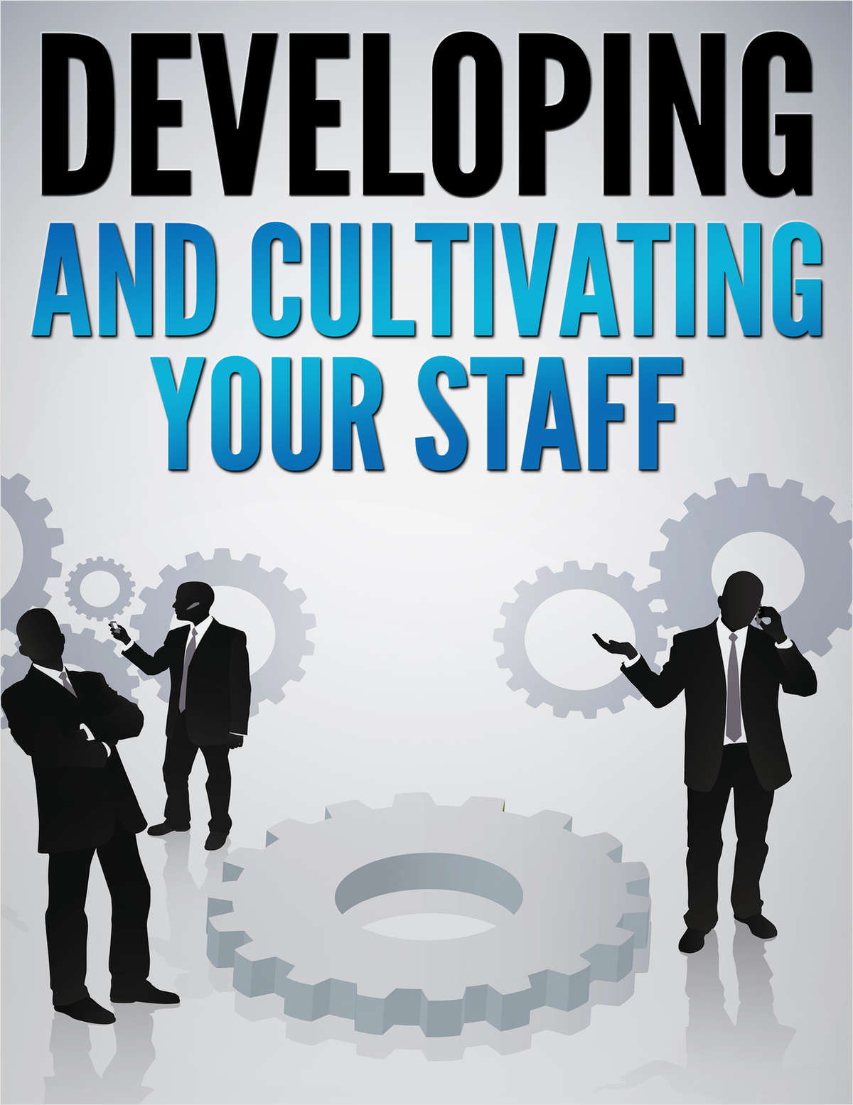 Developing And Cultivating Your Staff