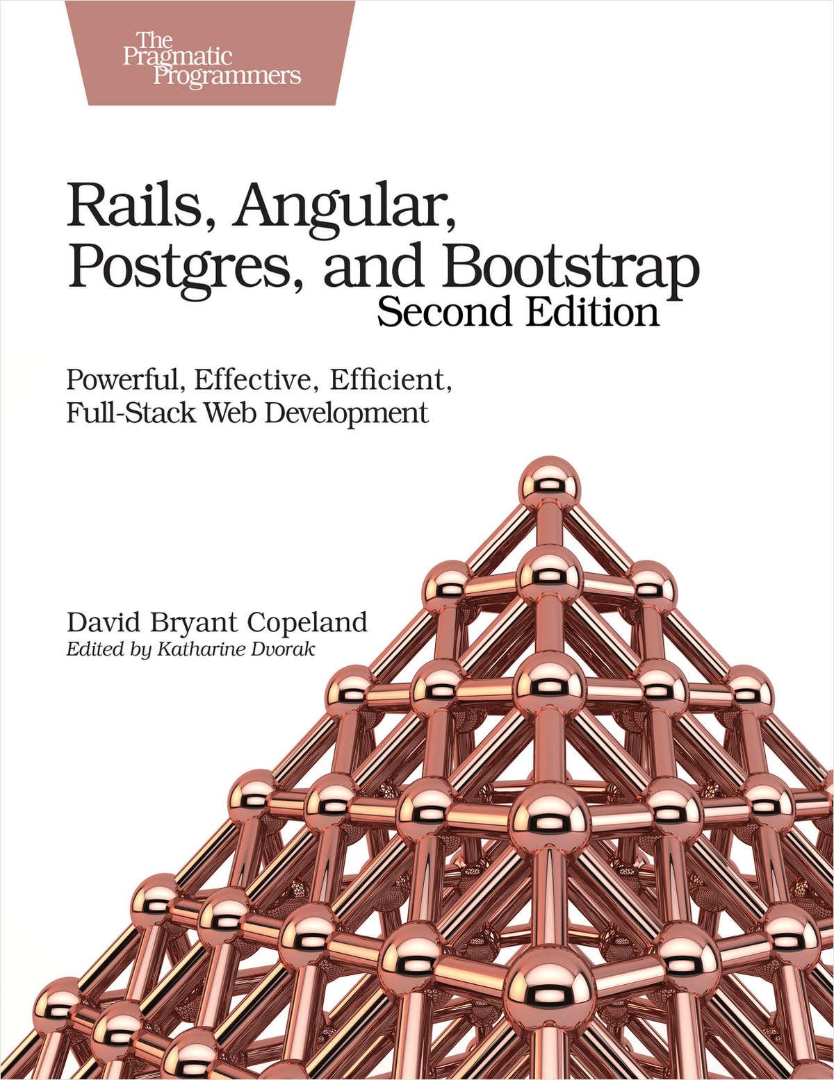 Rails, Angular, Postgres, and Bootstrap, Second Edition