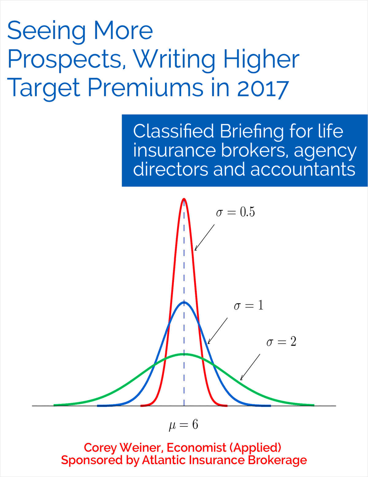Seeing More Prospects, Writing Higher Target Premiums in 2017