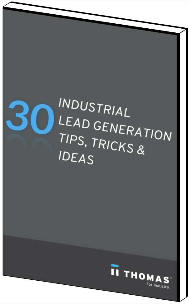 30 Lead Generation Tips For Manufacturers & Industrial Companies