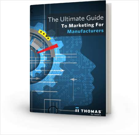 The Ultimate Guide To Marketing For Manufacturers