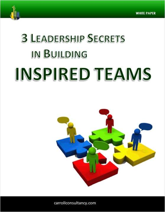 3 Leadership Secrets in Building Inspired Teams