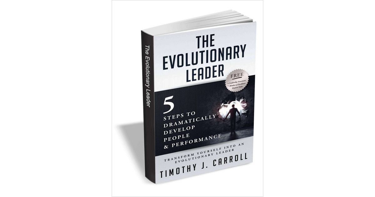 The Evolutionary Leader ($9.95 Value) FREE For a Limited Time, Free Timothy J. Carroll eBook
