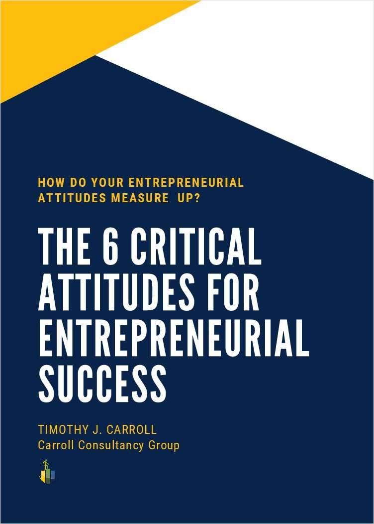 The 6 Critical Attitudes for Entrepreneurial Success