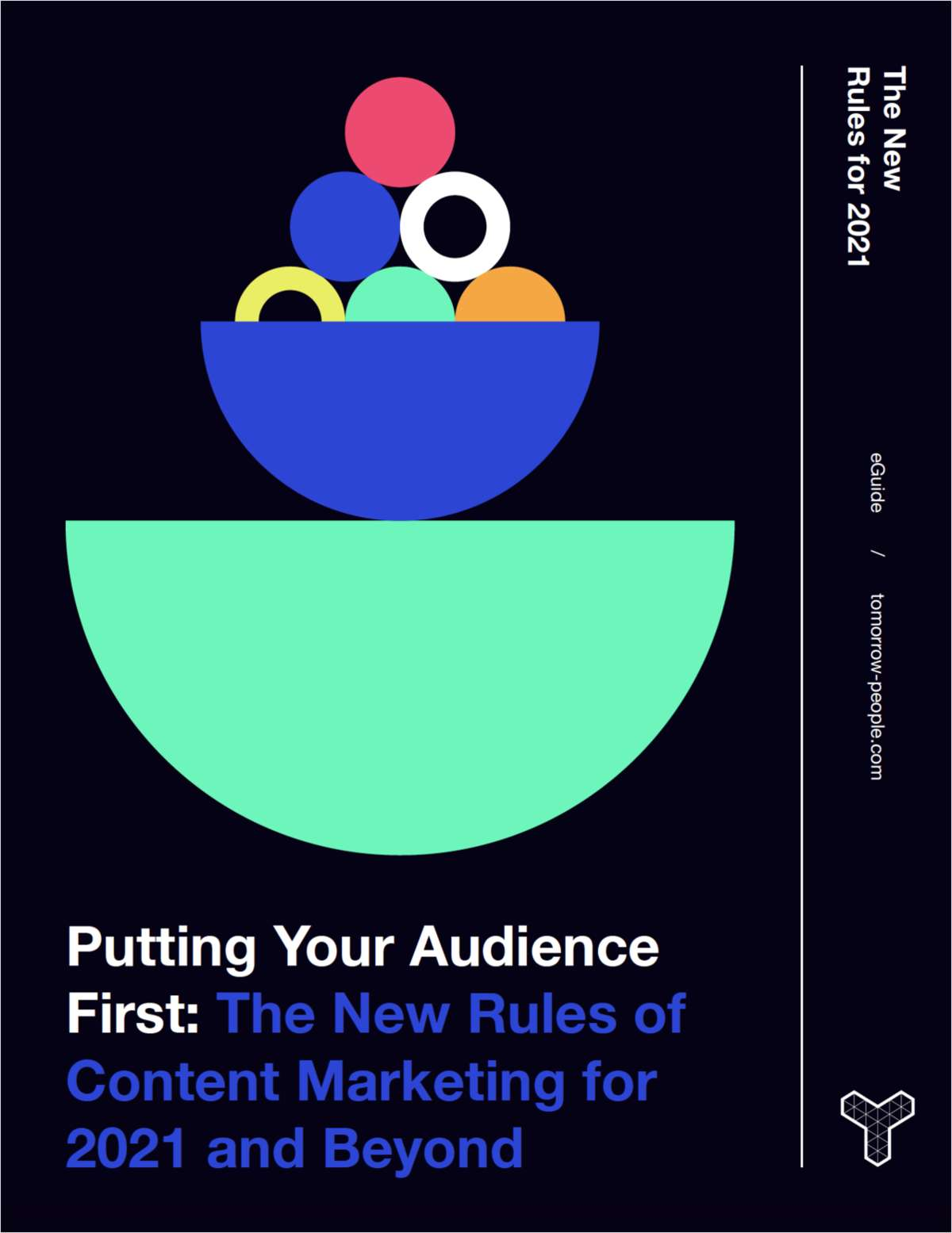 Putting Your Audience First - The New Rules of Content Marketing for 2021 and Beyond