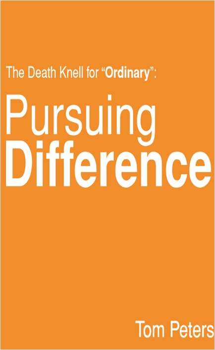 The Death Knell for Ordinary - Pursuing Difference