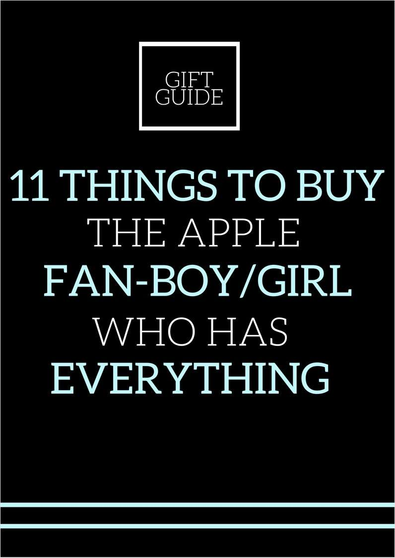 11 Things to Buy the Apple Fan-Boy/Girl Who Has Everything  - Gift Guide