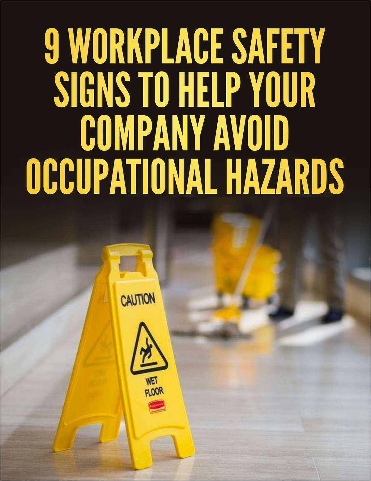 9 Workplace Safety Signs to Help Your Company Avoid Occupational Hazards