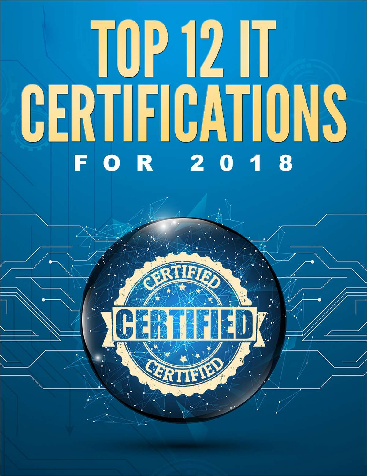Top 12 It Certifications For 2018 Free Tradepub Eguide