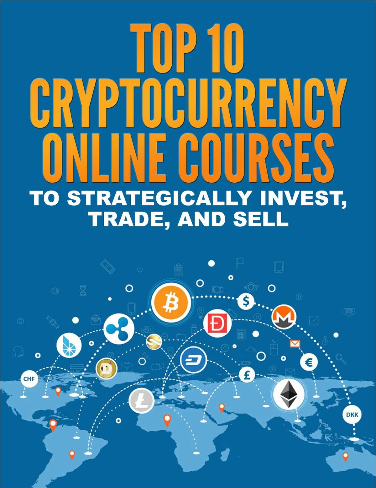 Top 10 Cryptocurrency Online Courses to Strategically Invest, Trade, and Sell