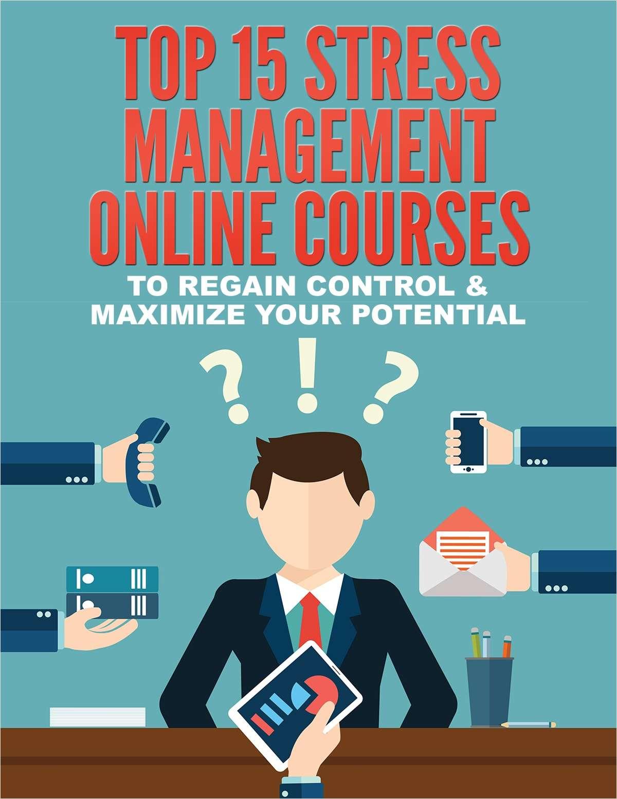 Top 15 Stress Management Online Courses to Regain Control & Maximize Your Potential