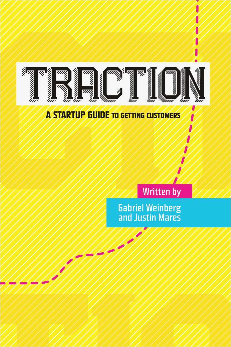 Traction -- A Startup Guide To Getting Customers (Chapters 1-3)