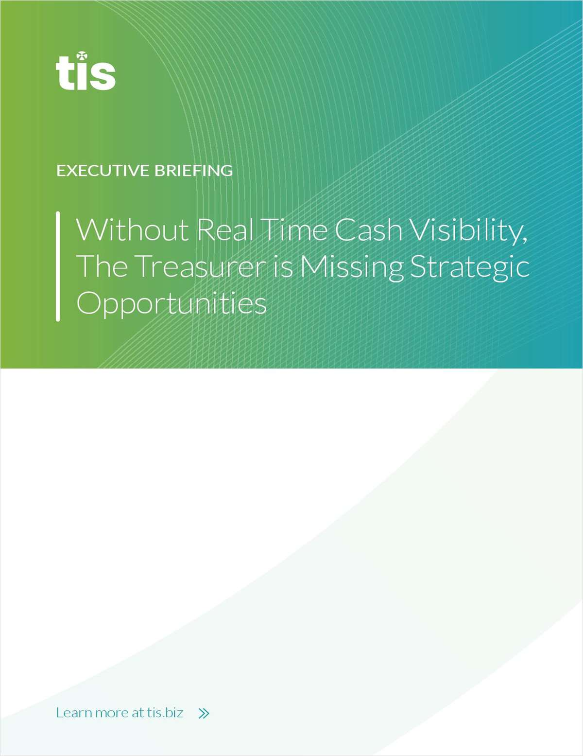 Without Real Time Cash Visibility, the Treasurer Is Missing Strategic Opportunities