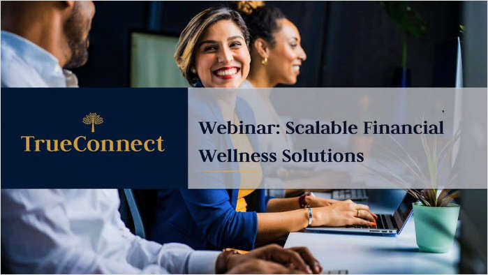 Help Clients Implement Scalable Financial Wellness Solutions