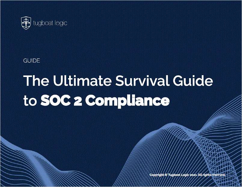 The Ultimate Survival Guide to SOC 2 Compliance