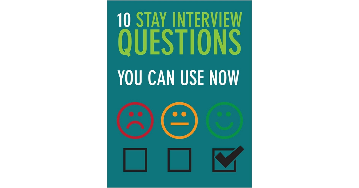 10 Stay Interview Questions You Can Use Now Free Ultimate