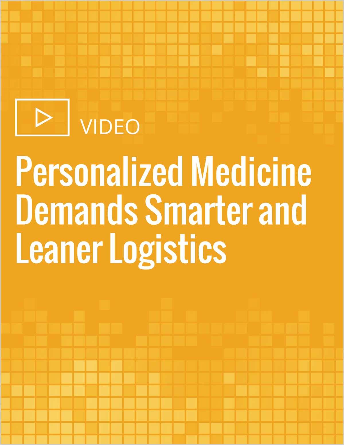 Personalized Medicine Demands Smarter and Leaner Logistics